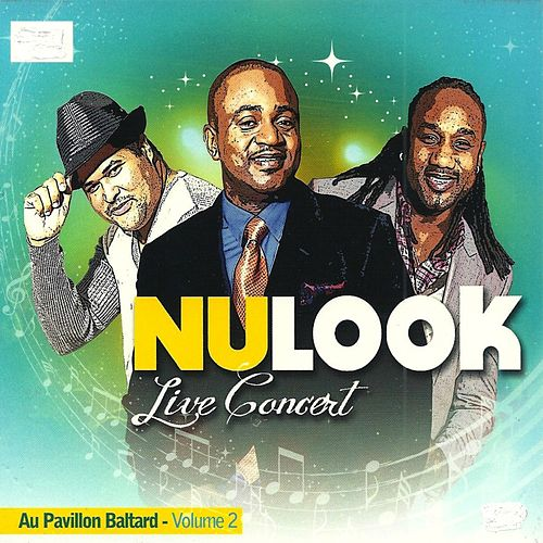 Play & Download Nu-Look Live Concert au Pavillon Baltard, vol. 2 (Live) by Nu-Look | Napster