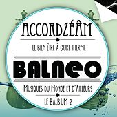 Play & Download Balneo (Le balbum 2) by Accordzéâm | Napster