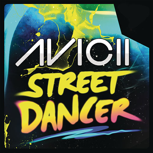 Street Dancer by Avicii