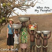 Who Are My People? by Carla Seidl