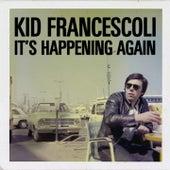 It's Happening Again de Kid Francescoli