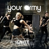 Play & Download Ignite by Your Army | Napster