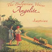 Play & Download Angelina by The Bulgarian Voices - Angelite | Napster