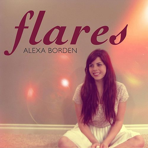 Play & Download Flares by Alexa Borden | Napster