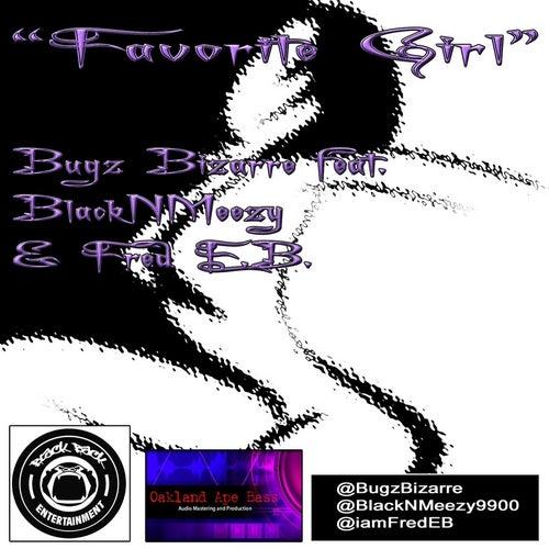 Favorite Girl (feat. Blacknmeezy & Fred E.B.) by Bugz Bizarre