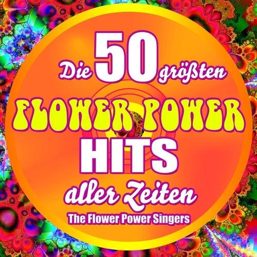 Play & Download Die 50 größten Flower Power Hits aller Zeiten by Flower Power Singers | Napster