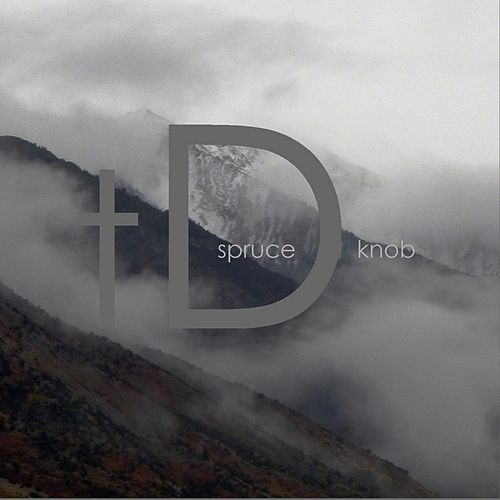 Play & Download Spruce Knob by The Dhoon | Napster