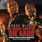 Play & Download A Good Day To Die Hard by Marco Beltrami | Napster