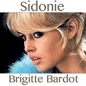 Play & Download Sidonie by Brigitte Bardot | Napster