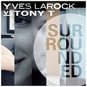 Surrounded by Yves Larock