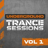 Play & Download Underground Trance Sessions Vol. 1 by Various Artists | Napster