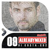 Already Mixed Vol.9 - CD2 (Compiled & Mixed by Di Costa) - EP by Various Artists