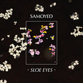 Play & Download Sloe Eyes by Samoyed | Napster
