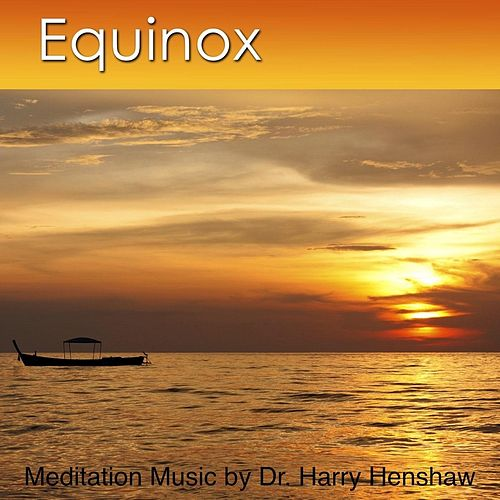 Play & Download Equinox by Dr. Harry Henshaw | Napster
