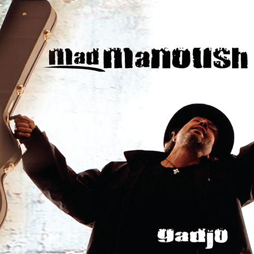 Play & Download Gadjo by Mad Manoush | Napster