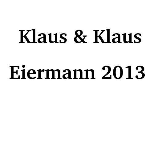 Play & Download Eiermann 2013 by Klaus & Klaus | Napster