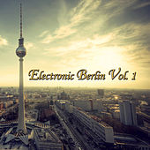 Electronic Berlin, Vol.1 by Various Artists