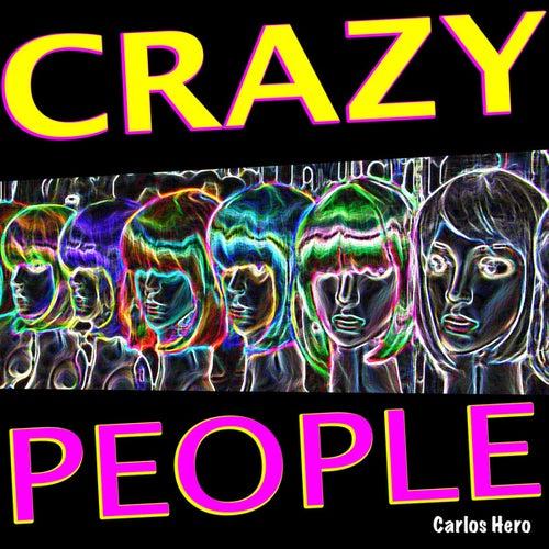 Crazy People by Carlos Hero