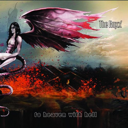 Play & Download To Heaven With Hell by The Roxx | Napster