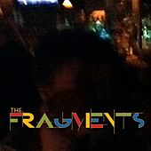 Play & Download The Fragments by Fragments | Napster