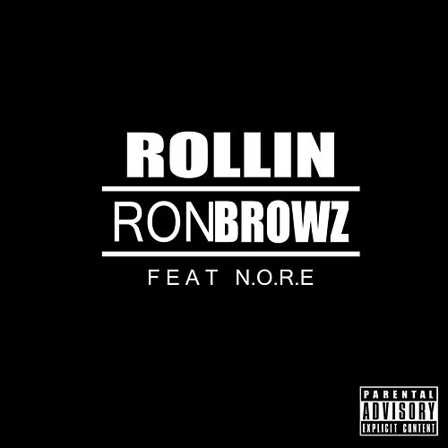 Play & Download Rollin (feat. N.O.R.E.) by Ron Browz | Napster