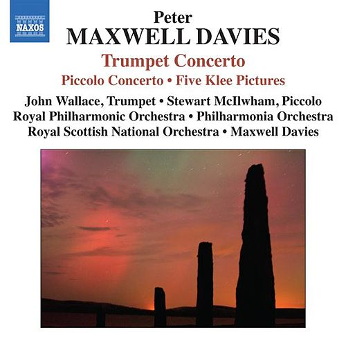 Play & Download Maxwell Davies: Trumpet & Piccolo Concertos by Various Artists | Napster