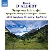 Play & Download D'Albert: Symphony in F major by Leipzig MDR Symphony Orchestra | Napster