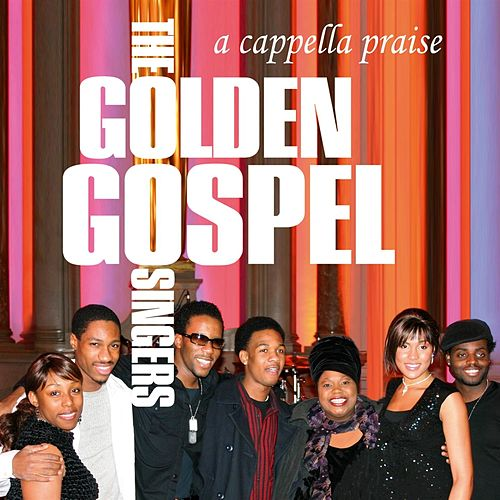 Play & Download A Cappella Praise by The Golden Gospel Singers | Napster