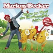 Play & Download Wenn im Dorf die Bratkartoffeln blühn by Markus Becker | Napster