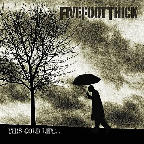 Play & Download This Cold Life by Five Foot Thick | Napster