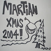 Martian Xmas 2004 by Moka Only