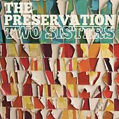 Play & Download Two Sisters by The Preservation | Napster