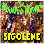 Play & Download Sigolene by The VooDoo Hawks | Napster