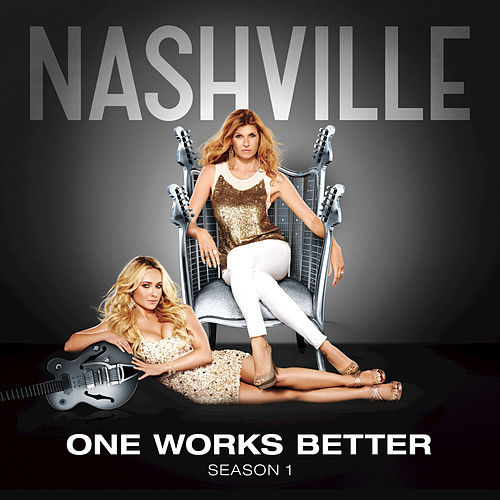 Play & Download One Works Better by Nashville Cast | Napster