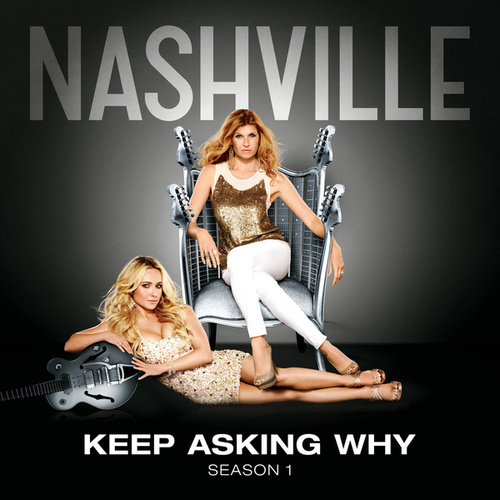 Play & Download Keep Asking Why by Nashville Cast | Napster