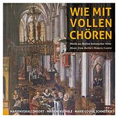 Play & Download Wie Mit Vollen Choeren by MarienVokalConsort | Napster