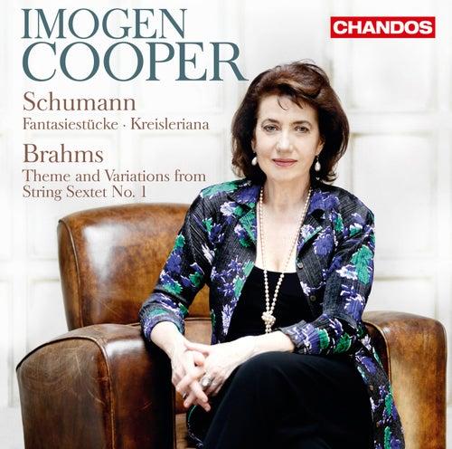 Schumann: Fantasiestücke - Kreisleriana - Brahms: Theme & Variations from String Sextet No. 1 by Imogen Cooper