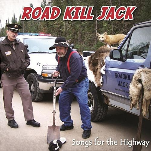 Play & Download Road Kill Jack - Songs for the Highway by Jack Williams | Napster