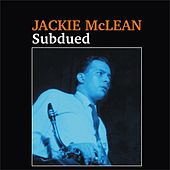 Play & Download Subdued by Jackie McLean | Napster