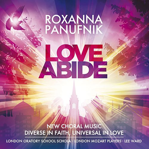 Play & Download Panufnik, R. : Love Abide by Roxanna Panufnik | Napster