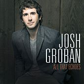 Play & Download All That Echoes by Josh Groban | Napster