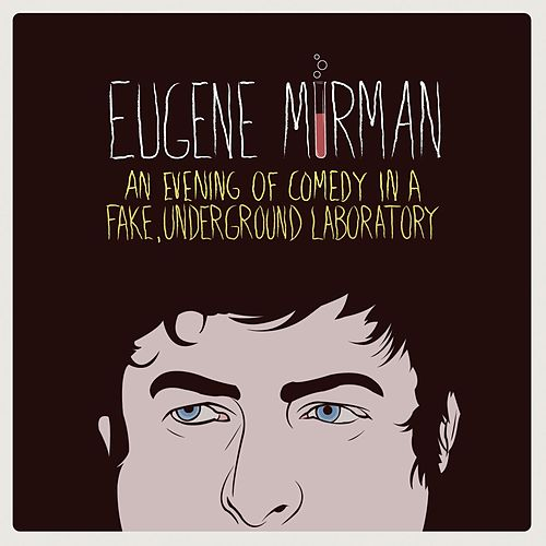 Play & Download An Evening Of Comedy In A Fake, Underground Laboratory by Eugene Mirman | Napster