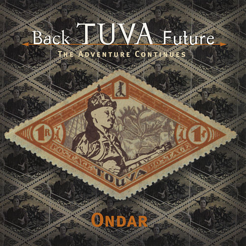 Back Tuva Future: The Adventure Begins by Kongar-ol Ondar