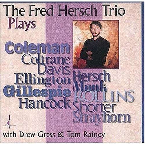 The Fred Hersch Trio Plays by Fred Hersch Trio