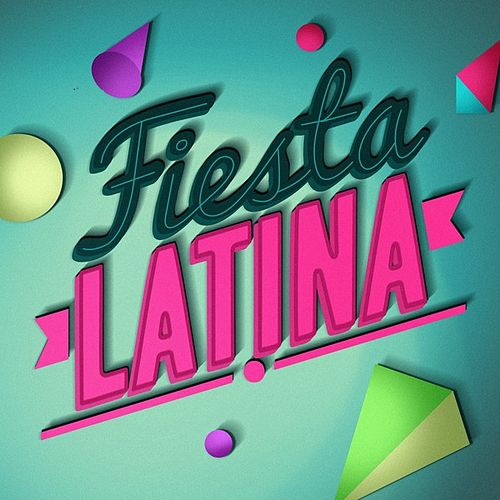 Play & Download Fiesta Latina by Various Artists | Napster
