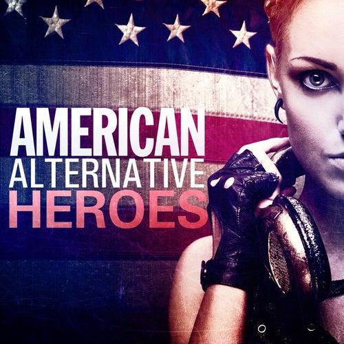 American Alternative Heroes by Various Artists