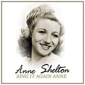 Play & Download Sing It Again Anne by Anne Shelton | Napster