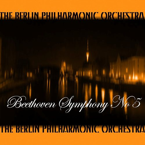 Beethoven Symphony No 5 by Berlin Philharmonic Orchestra