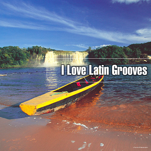 Play & Download I Love Latin Grooves by Various Artists   Napster