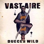 Play & Download Dueces Wild by Vast Aire | Napster